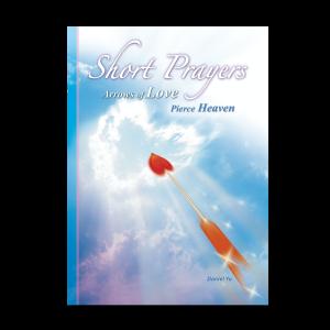 Short Prayers – Arrows of Love Pierce Heaven